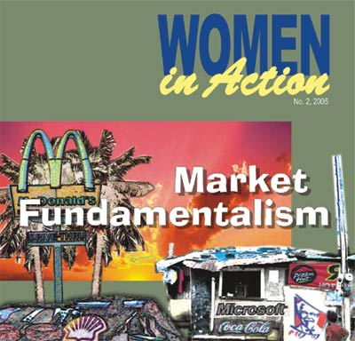 Women in Action 2:2005 MARKET FUNDAMENTALISM